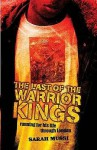 The Last Of The Warrior Kings - Sarah Mussi