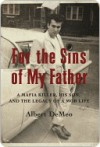 For the Sins of My Father: A Mafia Killer, His Son, and the Legacy of a Mob Life - Albert Demeo, Mary Jane Ross, Joe Sharkey