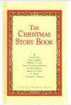The Christmas Story Book - Charles Dickens, O. Henry, Henry van Dyke, Clement C. Moore, Selma Lagerlöf, William J. Locke, Saint Luke, Hans Christian Andersen