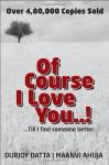 Of course I love you! - Durjoy Datta