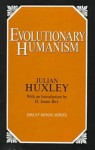 Evolutionary Humanism - Julian Huxley