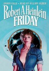 Friday [With Earbuds] - Robert A. Heinlein, Hillary Huber