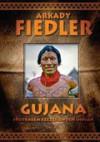 Gujana - Spotkałem Szczęśliwych Indian - Arkady Fiedler