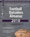 Football Outsiders Almanac 2010: The Essential Guide to the 2010 NFL and College Football Seasons - Aaron Schatz, Benjamin Alamar, Bill Barnwell, Will Carroll, Bill Connelly, Doug Farrar, Nathan Forster, Brian Fremeau, David Gardner, Tom Gower, Mike Kurtz, Ned Macey, Sean McCormick, Mike Tanier, Vince Verhei