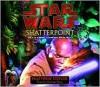 Shatterpoint (Star Wars: Clone Wars Novel) - Matthew Stover