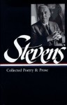 Wallace Stevens : Collected Poetry and Prose (Library of America) - Wallace Stevens, Frank Kermode, Joan Richardson