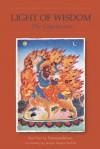 Light of Wisdom, The Conclusion - padmasambhava guru Rinpoche, Chokgyur Lingpa, Jamgon Kongtrul, Jamyang Drakpa