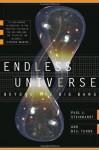 Endless Universe: Beyond the Big Bang - Paul J. Steinhardt, Neil Turok