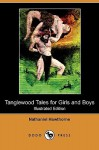 Tanglewood Tales For Girls And Boys - Nathaniel Hawthorne
