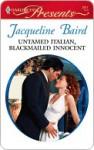 Untamed Italian, Blackmailed Innocent - Jacqueline Baird