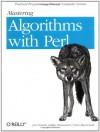 Mastering Algorithms with Perl - Jarkko Hietaniemi, John MacDonald, Jon Orwant
