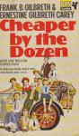 Cheaper By The Dozen - Frank B. Gilbreth Jr., Ernestine Gilbreth Carey