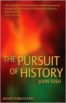 The Pursuit of History: Aims, Methods and New Directions in the Study of Modern History - John Tosh