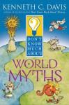 Don't Know Much about World Myths - Kenneth C. Davis, Sergio Ruzzier