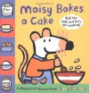 Maisy Bakes a Cake - Lucy Cousins