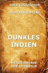 Dunkles Indien: Erweiterte Ausgabe (German Edition) - Rudyard Kipling, Gustav Meyrink