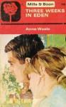 Three Weeks in Eden - Anne Weale