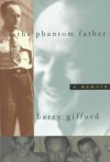 Phantom Father: A Memoir - Barry Gifford