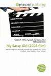My Sassy Girl (2008 Film) - Frederic P. Miller, Agnes F. Vandome, John McBrewster