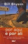 Por Aqui e Por Ali - Bill Bryson, Miguel Conde