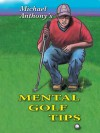 Michael Anthony's Mental Golf Tips - Michael Anthony