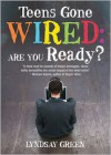 Teens Gone Wired: Are You Ready? - Lyndsay Green