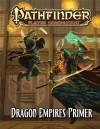 Pathfinder Player Companion: Dragon Empires Primer - Colin McComb