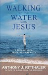Walking on the Water with Jesus - Anthony J Ritthaler, Blue Harvest Creative