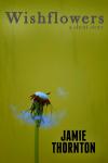 Wishflowers - Jamie Thornton