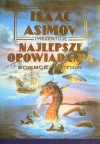 Isaac Asimov prezentuje najlepsze opowiadania science fiction - Isaac Asimov, Robert Silverberg, Poul Anderson, Clifford D. Simak, Robert Sheckley, Cordwainer Smith, Brian W. Aldiss, Cyril M. Kornbluth, Avram Davidson, James Edwin Gunn