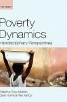 Poverty Dynamics: Interdisciplinary Perspectives - Tony Addison, David Hulme, Ravi Kanbur