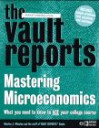The Vault Reports Guide to Mastering Microeconomics - Vault.Com Inc