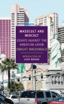 Masscult and Midcult: Essays Against the American Grain (New York Review Books Classics) - Dwight Macdonald, John Summers, Louis Menand