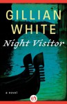 Night Visitor: A Novel - Gillian White