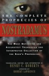 The Complete Prophecies of Nostradamus: Translated, Edited, and Interpreted by Henry C. Roberts - Robert Lawrence