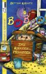 Bobbo, das Kellermonster - Bettina Grabis, Bettina Kienitz
