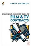 Independent Producers' Guide to Film and TV Contracts [With CDROM] - Philip Alberstat