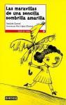 Las maravillas de una sencilla sombrilla amarilla / The Simple Stellar Umbrella (Leer Es Vivir) (Spanish Edition) - Yanitzia Canetti, Ana Lopez Escriva