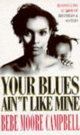 Your Blues Ain't Like Mine - Bebe Moore Campbell