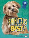Shih Tzus Are the Best! - Elaine Landau