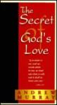 The Secret of Gods Love - Andrew Murray