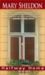 Halfway Home - Mary Sheldon