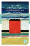 Aufzeichnungen aus dem Kellerloch: Roman (Fischer Klassik) - Fjodor M. Dostojewskij