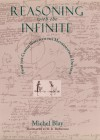 Reasoning with the Infinite: From the Closed World to the Mathematical Universe - Michel Blay, M. B. DeBevoise