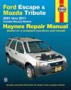 Ford Escape & Mazda Tribute 2001-2011: 2001 thru 2011 - Includes Mercury Mariner - John H. Haynes