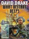 What Distant Deeps (RCN Series) - David Drake
