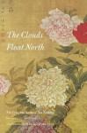 The Clouds Float North: The Complete Poems of Yu Xuanji - Yu Xuanji, David Young, Jiann I. Lin