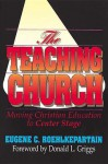 The Teaching Church - Eugene C. Roehlkepartain