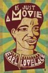 Is Just a Movie - Earl Lovelace