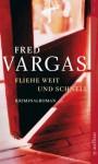 Fliehe weit und schnell: Kriminalroman (Kommissar Adamsberg ermittelt) (German Edition) - Fred Vargas, Tobias Scheffel